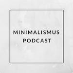 Minimalismus-Podcast